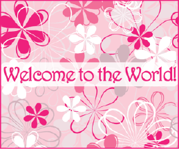 Printable Welcome To The World Girl Birth Announcement